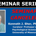 Canceled Seminar - Dr. Sher Seminar March 18 2020
