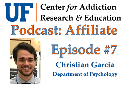 UF CARE Affiliate Podcast Episode 7: Christian Garcia