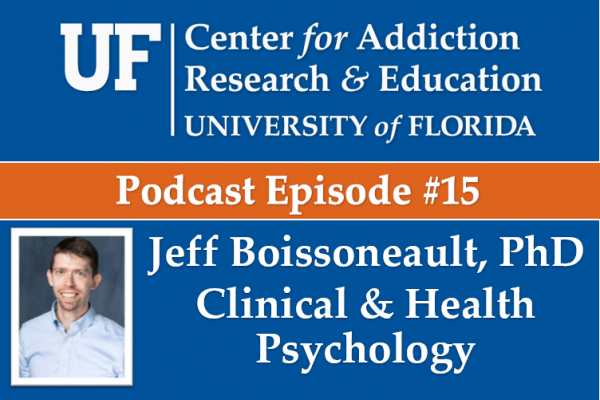 UF CARE Podcast Episode 15 Jeff Boissoneault